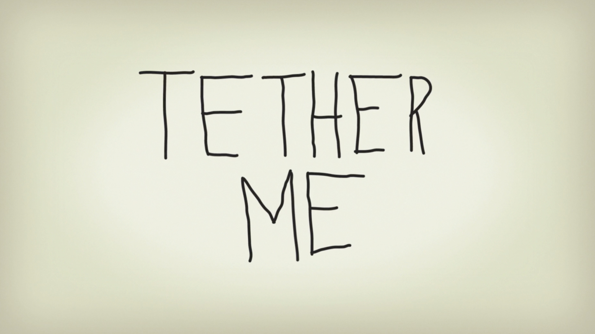 Tether Me